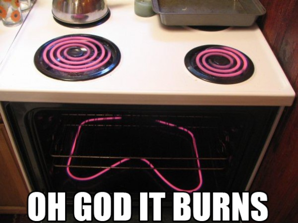 """Oven says, """"Oh God it burns!"""""""