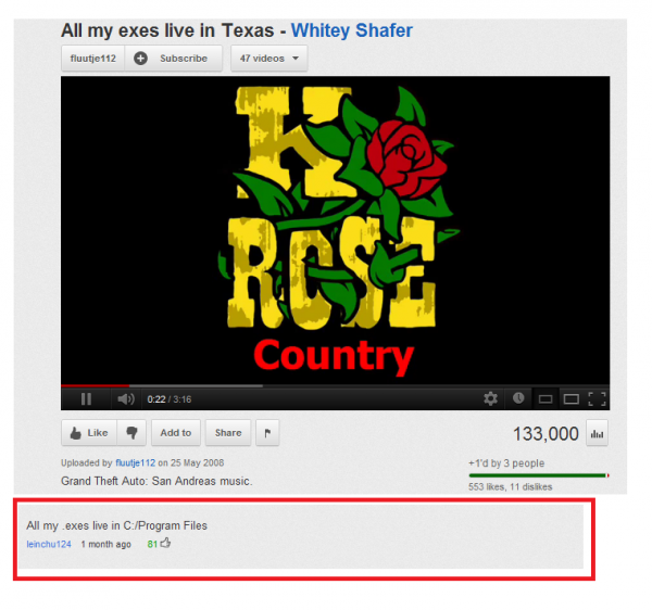"Comment to YouTube video All My Exes Live in Texas - Whitey Shafer; ""All my .exes live in C:/Program Files."""