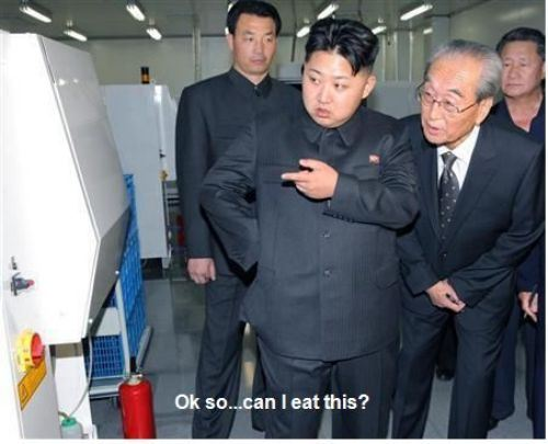 "Kim Jong Un points to machine and asks, ""Ok so... can I eat this?"""