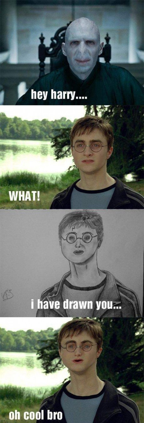 Harry Potter I have drawn you. Oh cool bro.