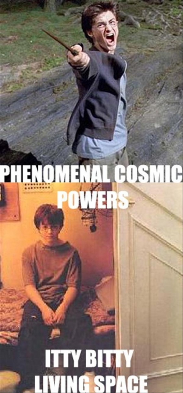 Harry Potter has phenomenal cosmic powers... itty bitty living space.