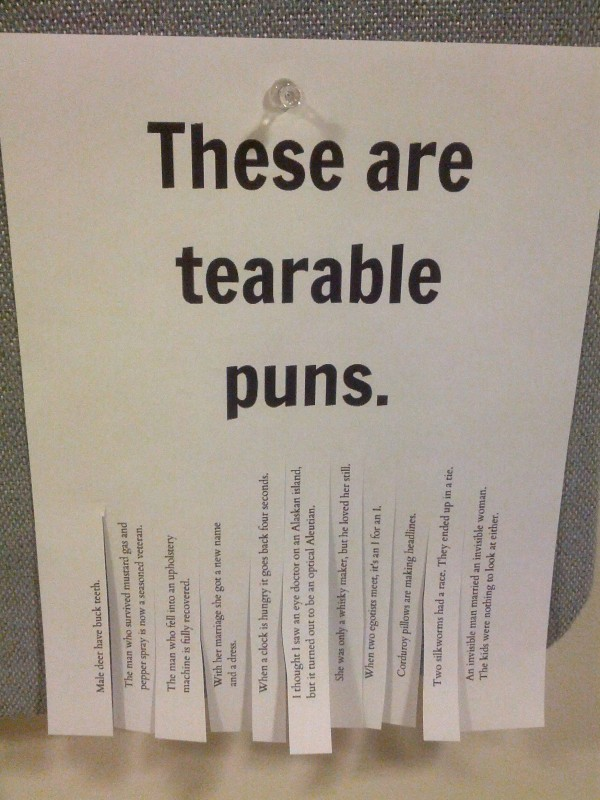 "Tear-off ad with puns says, ""These are tearable puns. T-E-A-R able."""